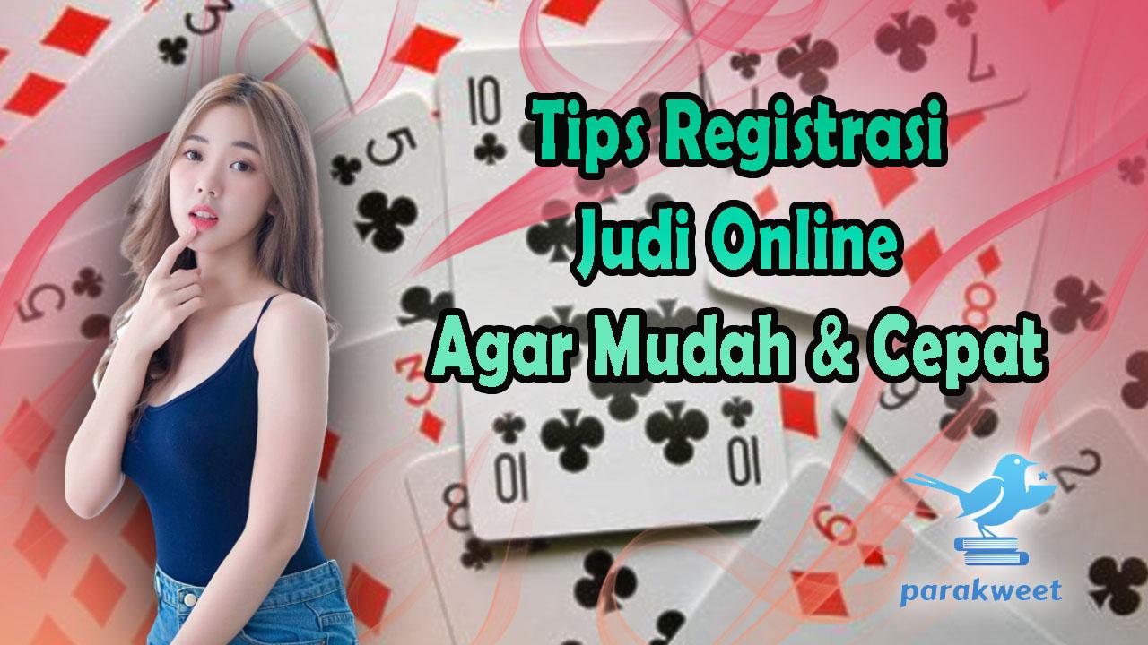 Tips Registrasi Judi Online Agar Mudah Dan Cepat